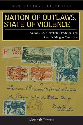 Nation of Outlaws, State of Violence By Terretta, Meredith