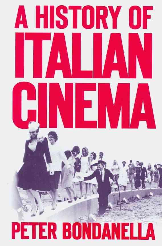 A History of Italian Cinema By Bondanella, Peter