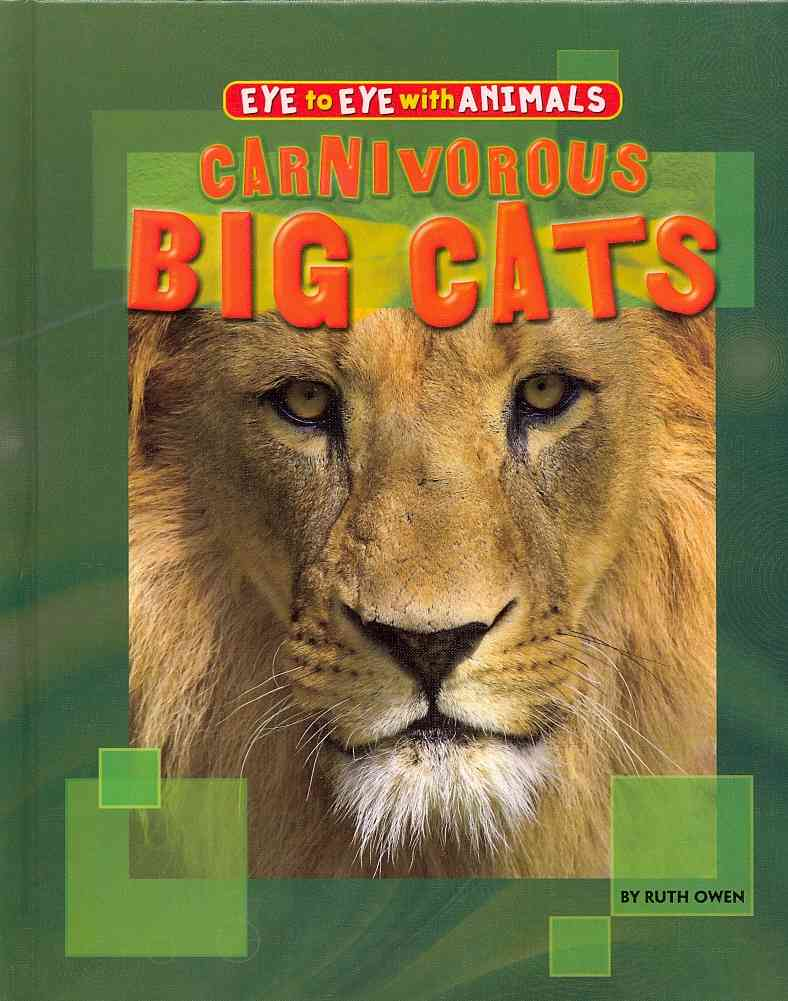 Carnivorous Big Cats By Owen, Ruth